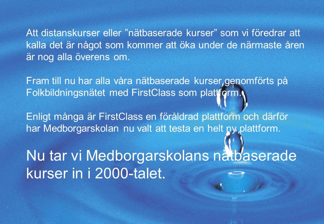 """www.medborgarskolan.se Att distanskurser eller """"nätbaserade kurser"""" som vi föredrar att kalla det är något som kommer att öka under de närmaste åren ä"""