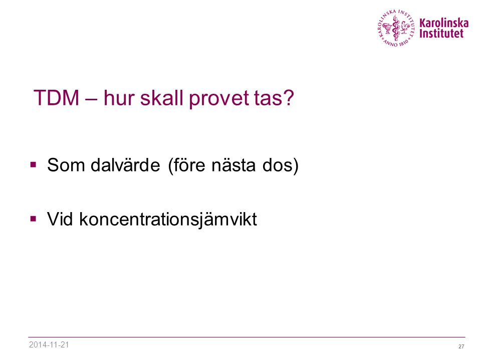 27 TDM – hur skall provet tas.