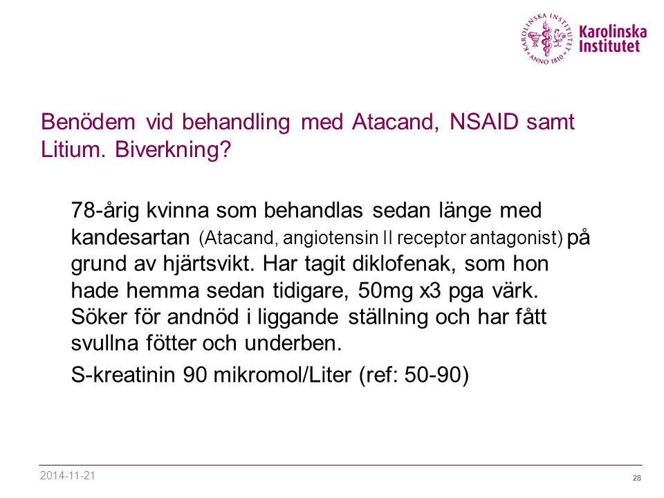 28 Benödem vid behandling med Atacand, NSAID samt Litium.