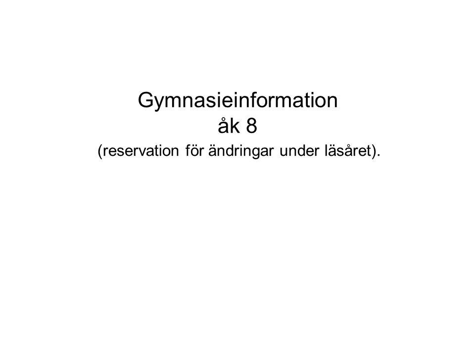Gymnasieinformation åk 8 (reservation för ändringar under läsåret).