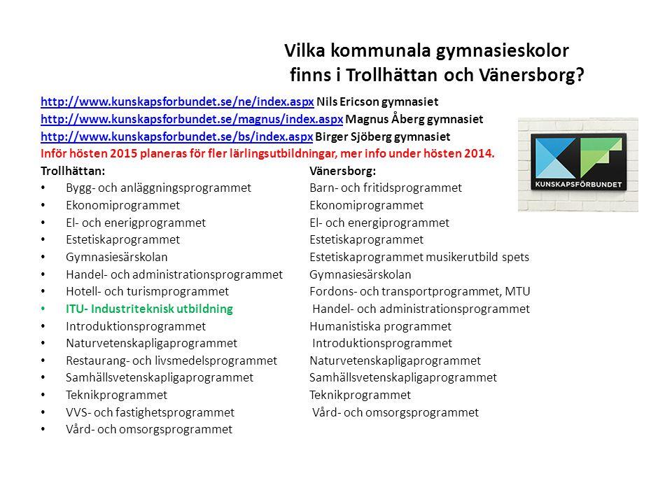 Vilka kommunala gymnasieskolor finns i Trollhättan och Vänersborg? http://www.kunskapsforbundet.se/ne/index.aspxhttp://www.kunskapsforbundet.se/ne/ind
