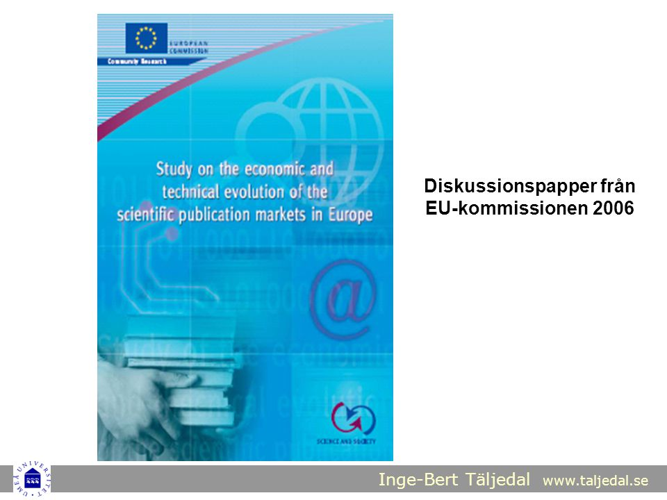 Inge-Bert Täljedal www.taljedal.se Diskussionspapper från EU-kommissionen 2006