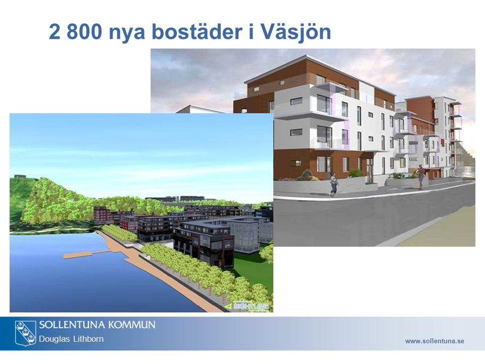 www.sollentuna.se Douglas Lithborn 2 800 nya bostäder i Väsjön