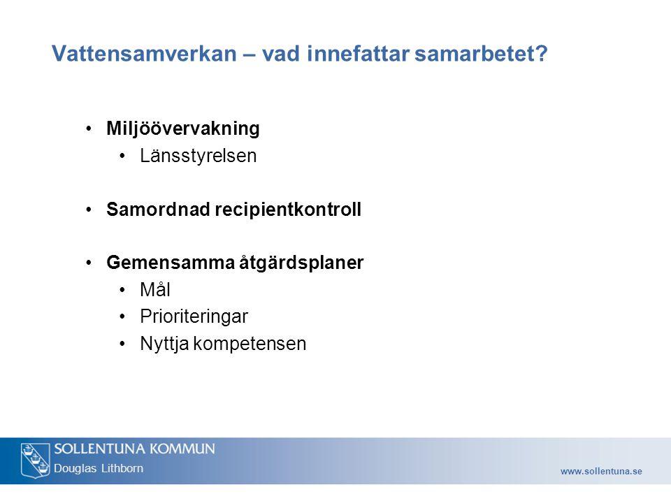 www.sollentuna.se Douglas Lithborn Vattensamverkan – vad innefattar samarbetet.
