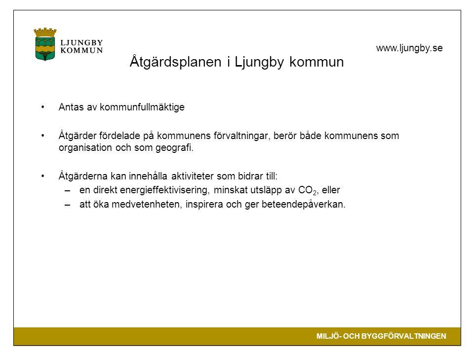 MILJÖ- OCH BYGGFÖRVALTNINGEN www.ljungby.se Åtgärdsplanen i Ljungby kommun Antas av kommunfullmäktige Åtgärder fördelade på kommunens förvaltningar, b