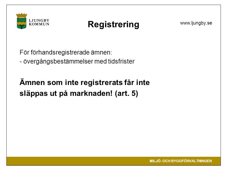 MILJÖ- OCH BYGGFÖRVALTNINGEN www.ljungby.se Registrering För förhandsregistrerade ämnen: - övergångsbestämmelser med tidsfrister Ämnen som inte regist