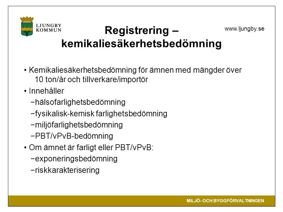 MILJÖ- OCH BYGGFÖRVALTNINGEN www.ljungby.se Registrering – kemikaliesäkerhetsbedömning Kemikaliesäkerhetsbedömning för ämnen med mängder över 10 ton/å