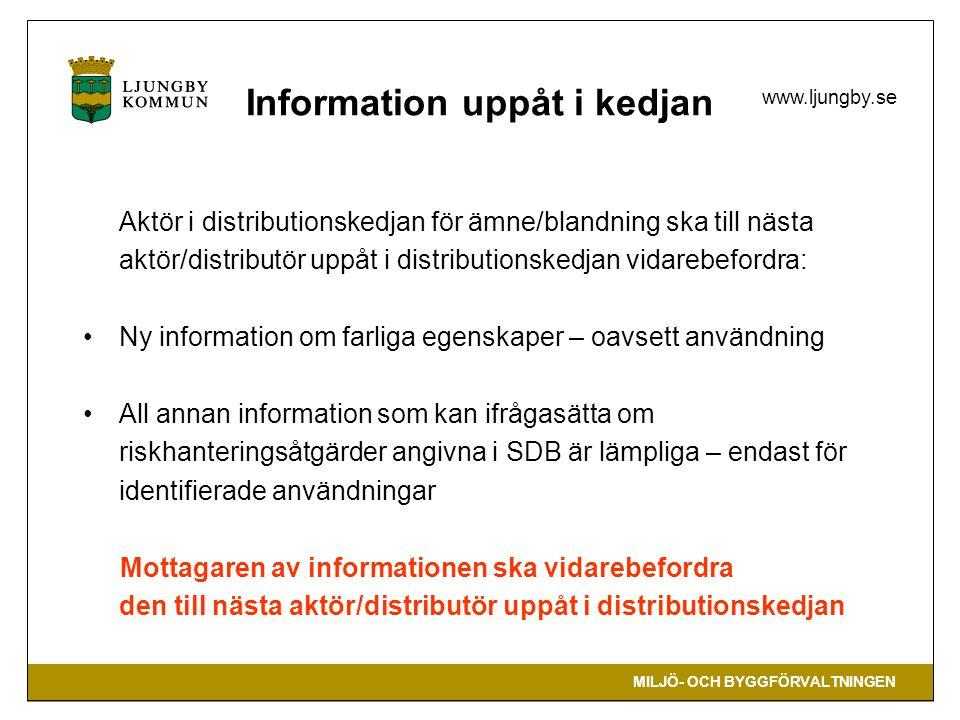 MILJÖ- OCH BYGGFÖRVALTNINGEN www.ljungby.se Information uppåt i kedjan Aktör i distributionskedjan för ämne/blandning ska till nästa aktör/distributör