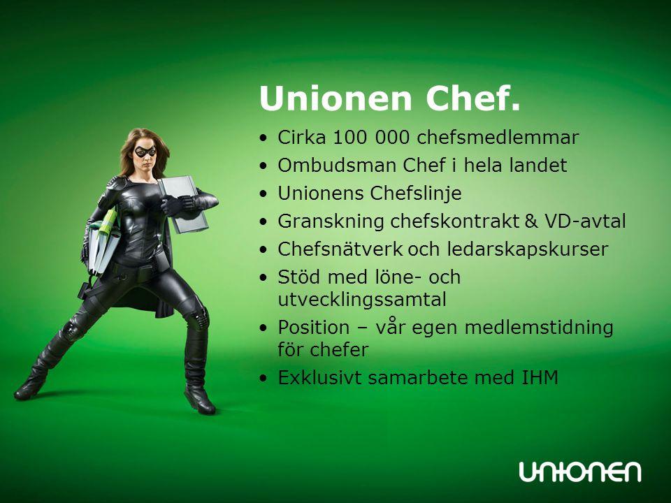 Unionen Chef. Cirka 100 000 chefsmedlemmar Ombudsman Chef i hela landet Unionens Chefslinje Granskning chefskontrakt & VD-avtal Chefsnätverk och ledar