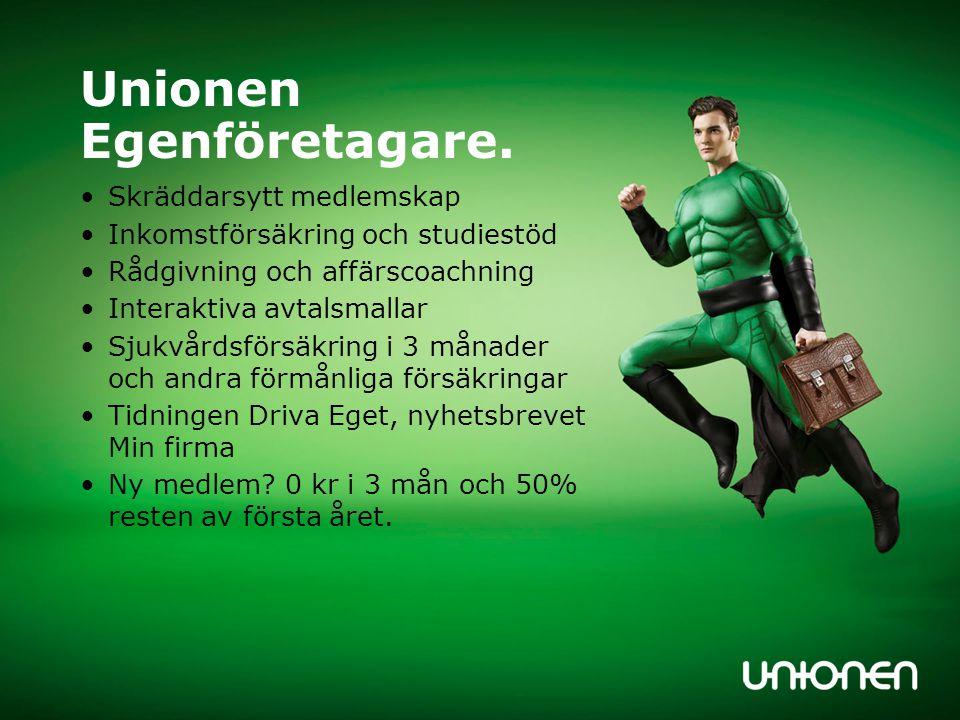 Unionen Egenföretagare. Skräddarsytt medlemskap Inkomstförsäkring och studiestöd Rådgivning och affärscoachning Interaktiva avtalsmallar Sjukvårdsförs