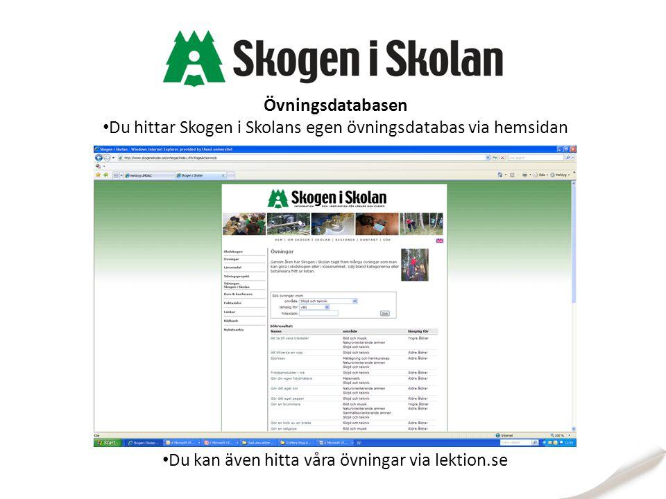 Övningsdatabasen Du hittar Skogen i Skolans egen övningsdatabas via hemsidan Du kan även hitta våra övningar via lektion.se