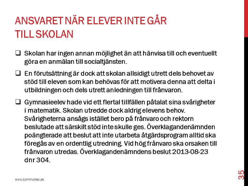 KRAV PÅ EN ALLSIDIG UTREDNING OM ORSAKEN TILL FRÅNVARON  Skolverkets rapport 2008 Rätten till utbildning.