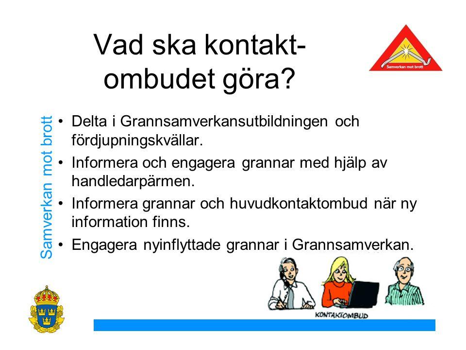 Samverkan mot brott Delta i Grannsamverkansutbildningen och fördjupningskvällar.