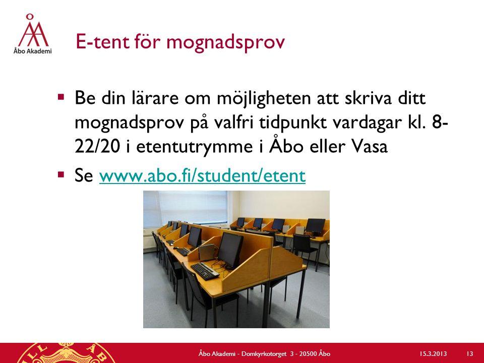 E-tent för mognadsprov  Be din lärare om möjligheten att skriva ditt mognadsprov på valfri tidpunkt vardagar kl. 8- 22/20 i etentutrymme i Åbo eller