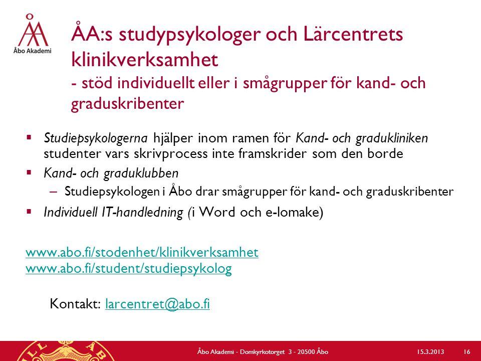 Åbo Akademi - Domkyrkotorget 3 - 20500 Åbo ÅA:s studypsykologer och Lärcentrets klinikverksamhet - stöd individuellt eller i smågrupper för kand- och