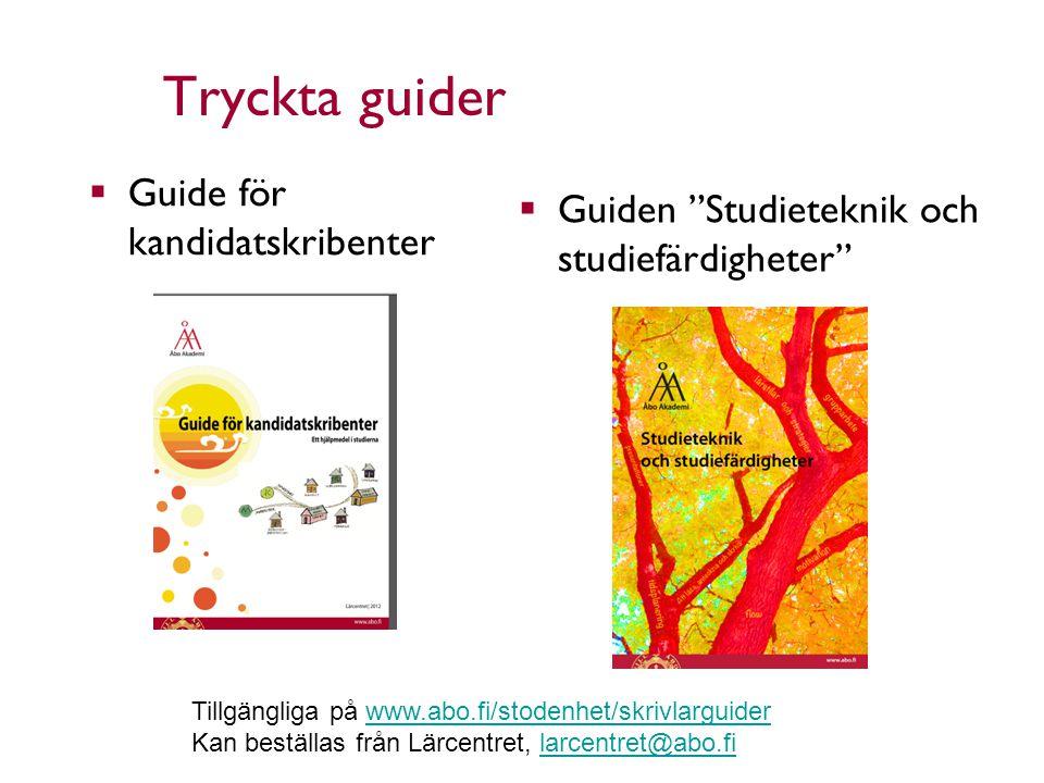 """Tryckta guider  Guiden """"Studieteknik och studiefärdigheter"""" Åbo Akademi - Domkyrkotorget 3 - 20500 Åbo 18  Guide för kandidatskribenter Tillgängliga"""