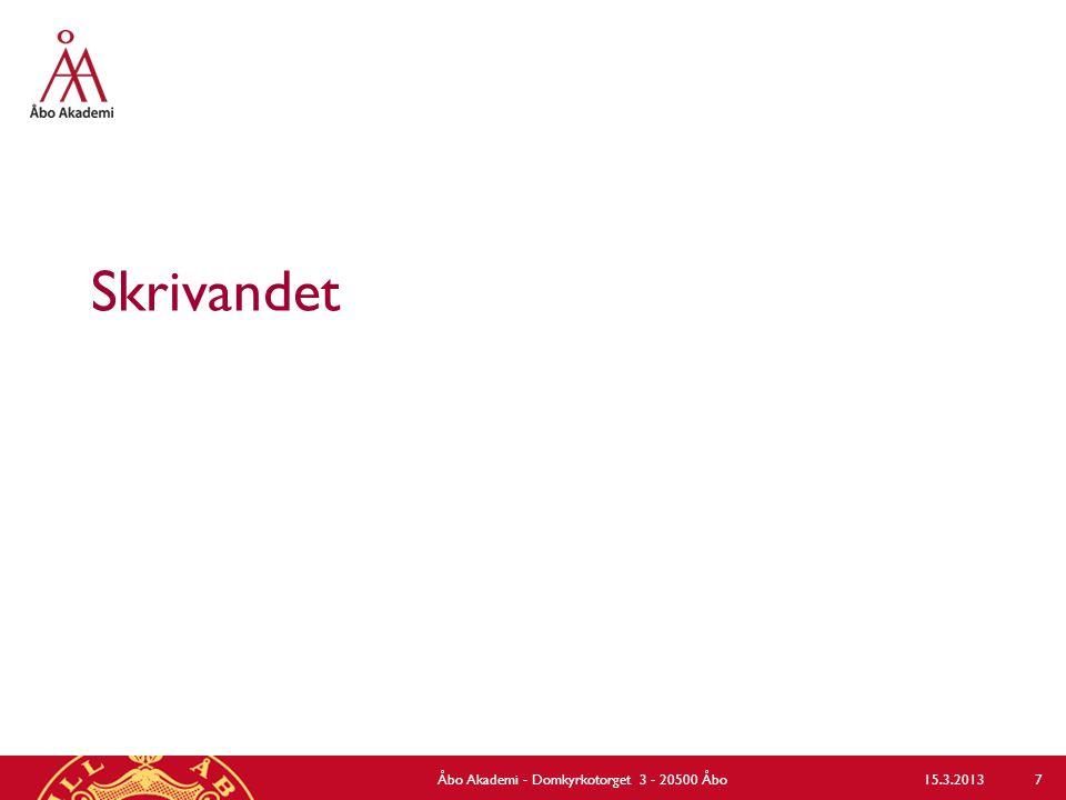 Skrivandet Åbo Akademi - Domkyrkotorget 3 - 20500 Åbo 7 15.3.2013