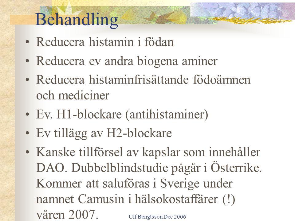 Ulf Bengtsson Dec 2006 Reducera histamin i födan Reducera ev andra biogena aminer Reducera histaminfrisättande födoämnen och mediciner Ev. H1-blockare