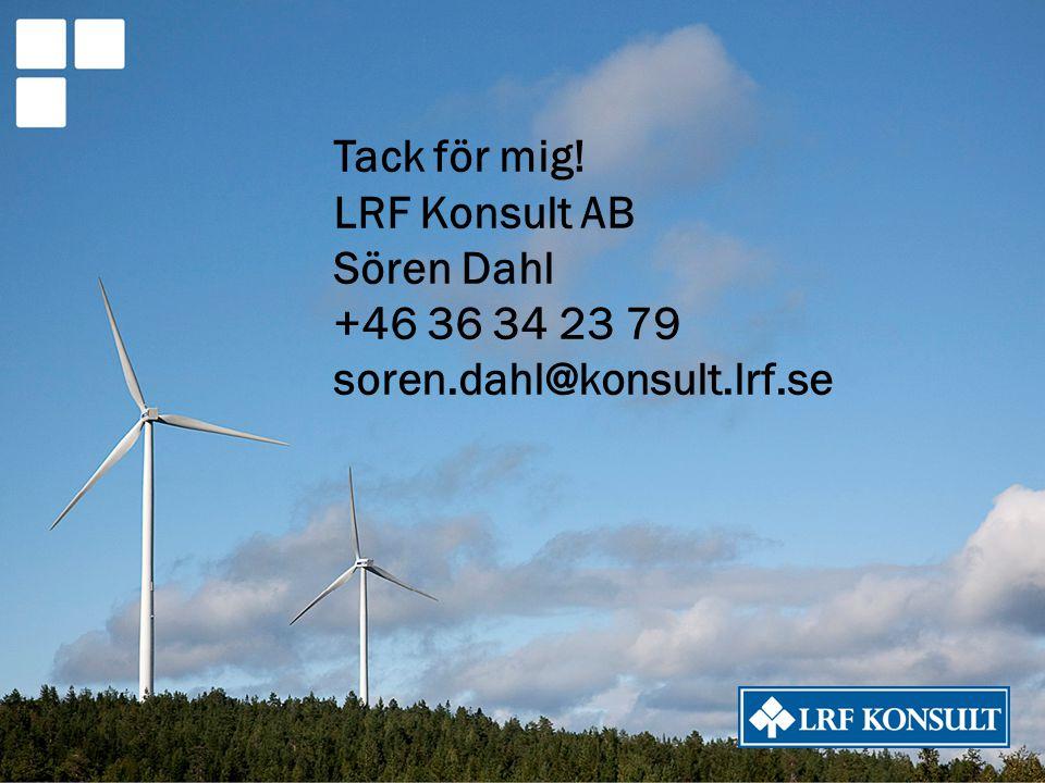 Tack för mig! LRF Konsult AB Sören Dahl +46 36 34 23 79 soren.dahl@konsult.lrf.se