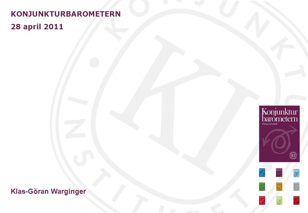 Konjunkturbarometern Hushåll KONJUNKTURBAROMETERN 28 april 2011 Klas-Göran Warginger