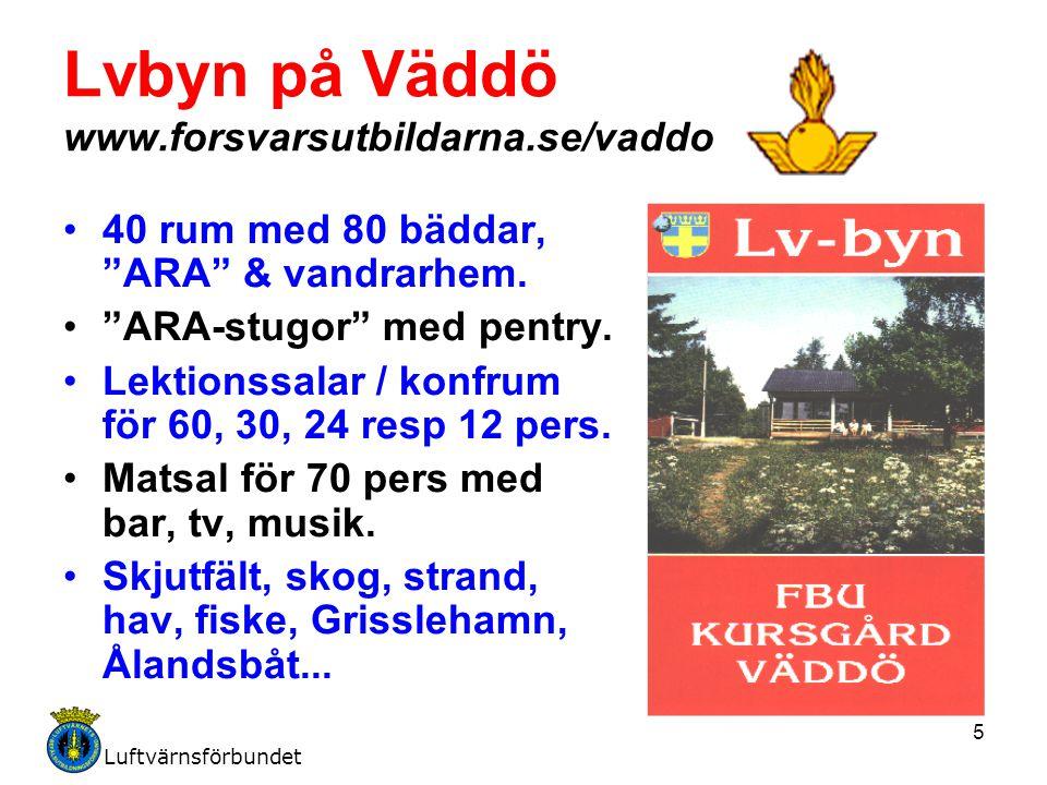 """Luftvärnsförbundet 5 Lvbyn på Väddö www.forsvarsutbildarna.se/vaddo 40 rum med 80 bäddar, """"ARA"""" & vandrarhem. """"ARA-stugor"""" med pentry. Lektionssalar /"""