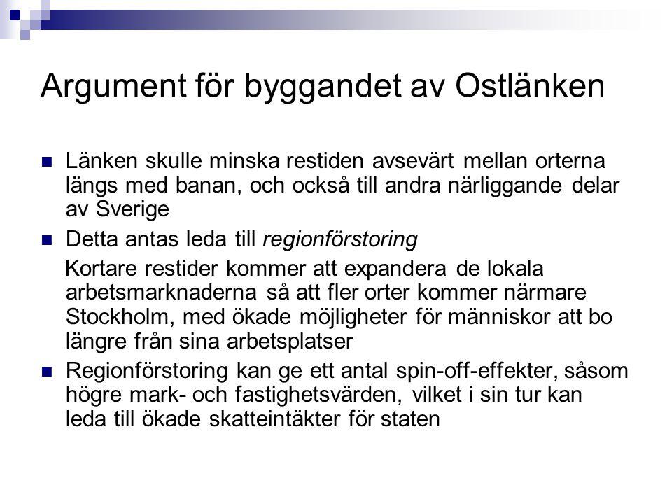 Argument för byggandet av Ostlänken Länken skulle minska restiden avsevärt mellan orterna längs med banan, och också till andra närliggande delar av S