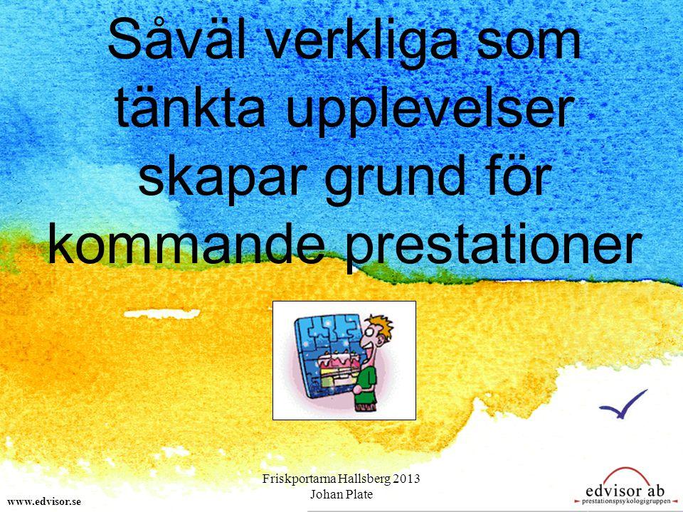 Balans www.edvisor.se Krav - Förmåga Stress Coping 50 - 50 Vilja – Kunna 3 mål Positivism Friskportarna Hallsberg 2013 Johan Plate