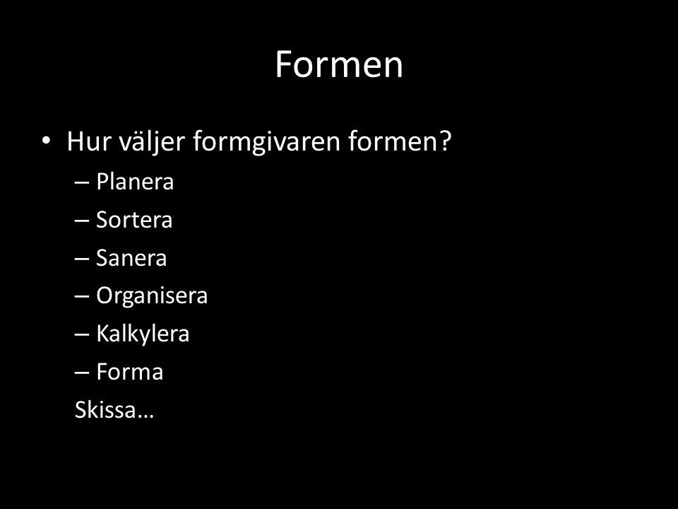 Formen Hur väljer formgivaren formen.