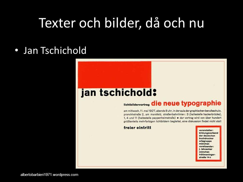 Texter och bilder, då och nu Jan Tschichold albertobarbieri1971.wordpress.com