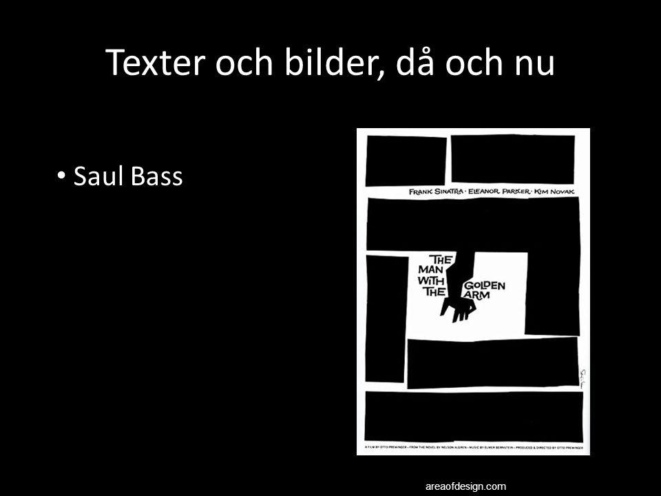 Texter och bilder, då och nu areaofdesign.com Saul Bass