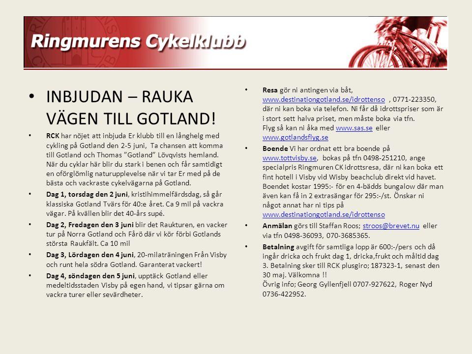 INBJUDAN – RAUKA VÄGEN TILL GOTLAND! RCK har nöjet att inbjuda Er klubb till en långhelg med cykling på Gotland den 2-5 juni, Ta chansen att komma til