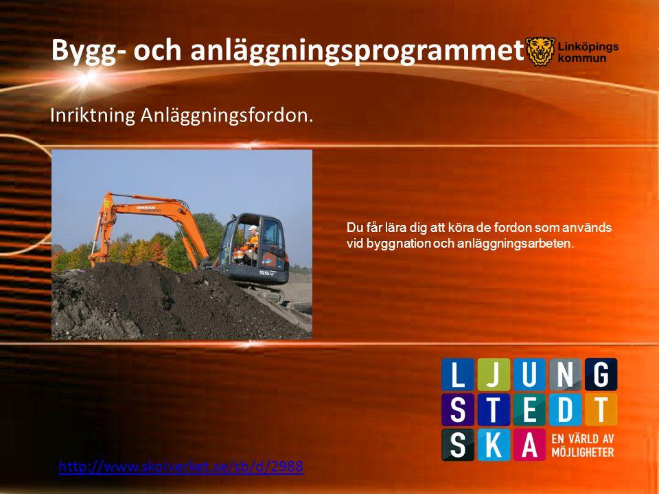 Bygg- och anläggningsprogrammet Inriktning Anläggningsfordon. Du får lära dig att köra de fordon som används vid byggnation och anläggningsarbeten. ht