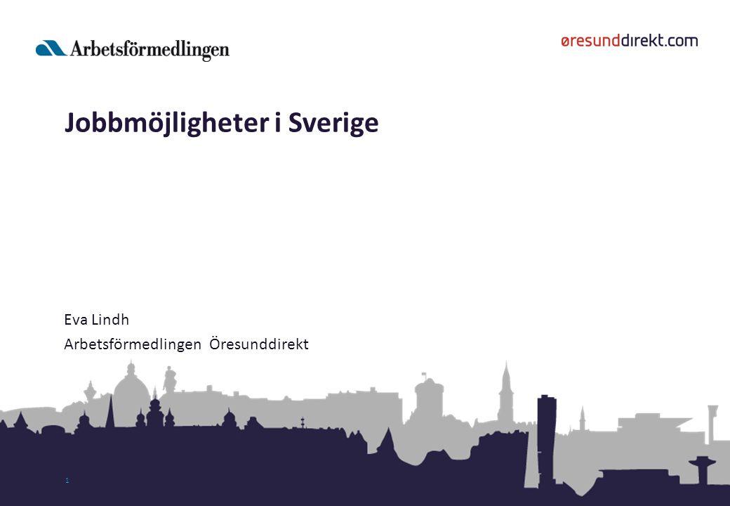 1 Eva Lindh Arbetsförmedlingen Öresunddirekt Jobbmöjligheter i Sverige