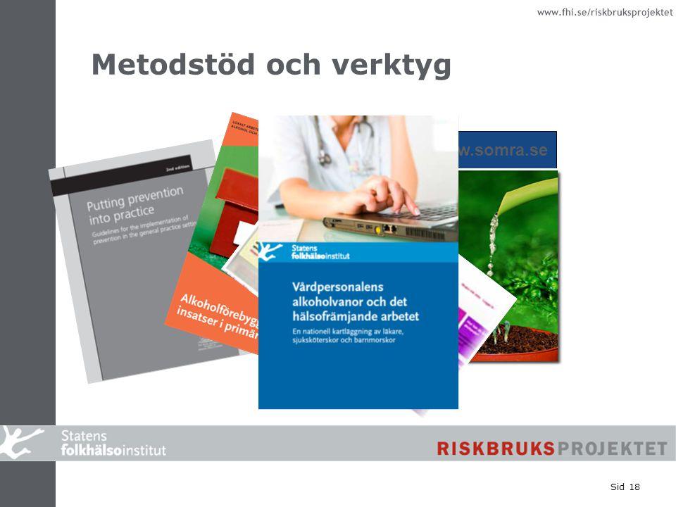 www.fhi.se/riskbruksprojektet Sid 18 Metodstöd och verktyg www.somra.se