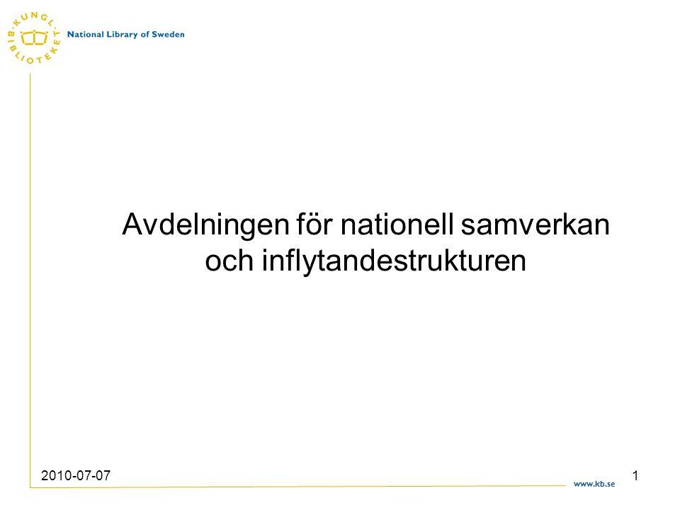 www.kb.se 2010-07-071 Avdelningen för nationell samverkan och inflytandestrukturen