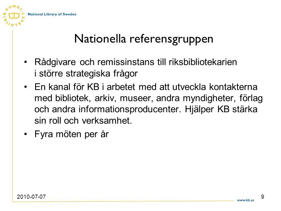 www.kb.se 2010-07-079 Nationella referensgruppen Rådgivare och remissinstans till riksbibliotekarien i större strategiska frågor En kanal för KB i arb