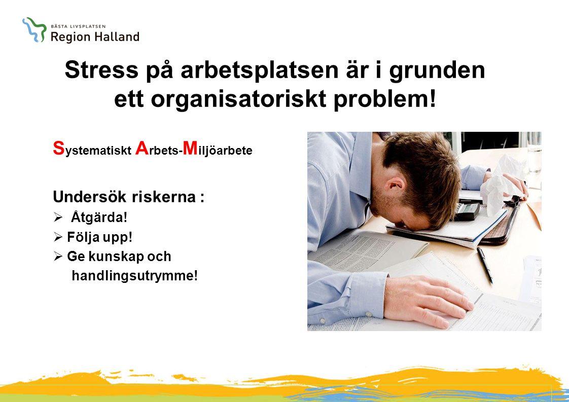 Stress på arbetsplatsen är i grunden ett organisatoriskt problem.