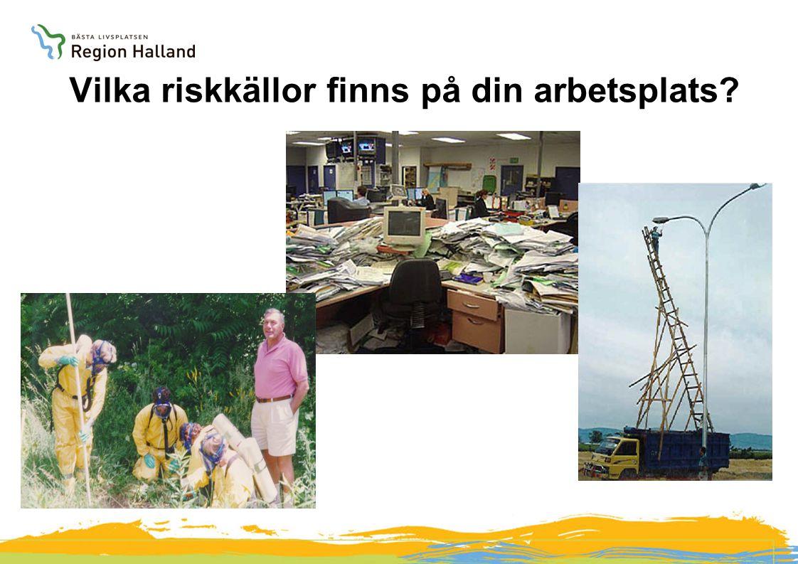 Vilka riskkällor finns på din arbetsplats?