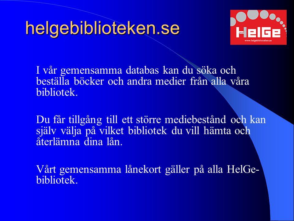 Lånesamarbetet idag HelGe-biblioteken = ett bibliotek med ett gemensamt mediebestånd Samordnade låneregler Gemensam reservationskö Gemensamt lånekort