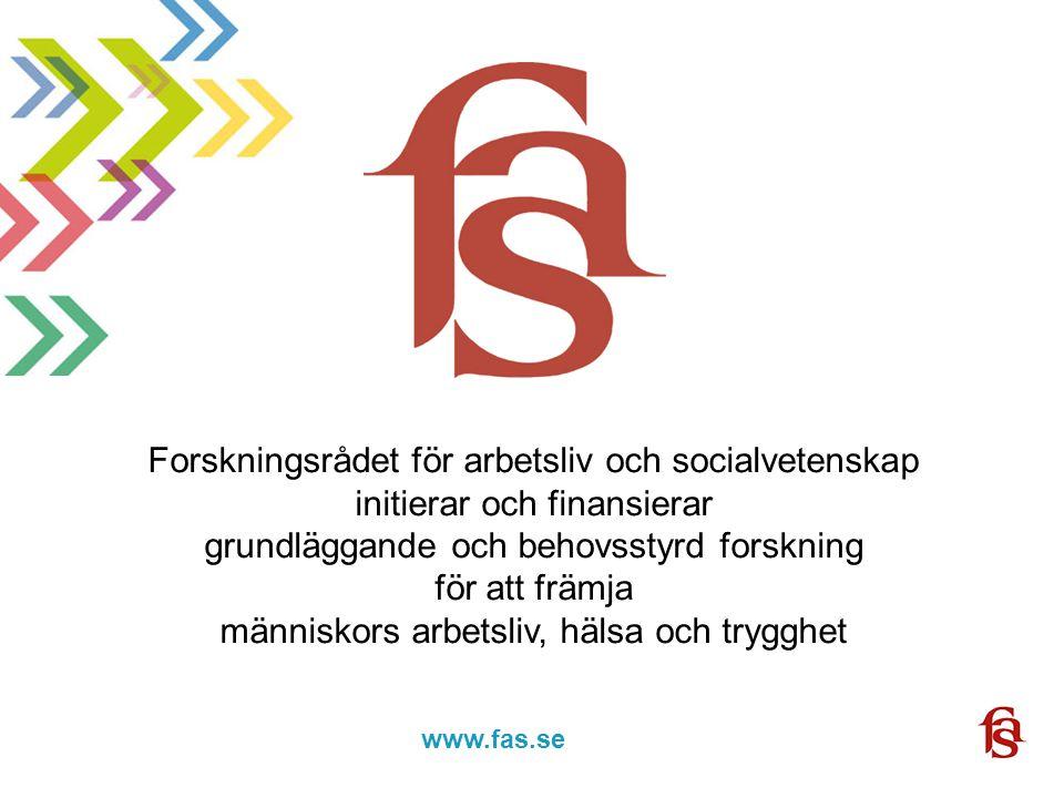 www.fas.forskning.se www.fas.se Forskningsrådet för arbetsliv och socialvetenskap initierar och finansierar grundläggande och behovsstyrd forskning för att främja människors arbetsliv, hälsa och trygghet