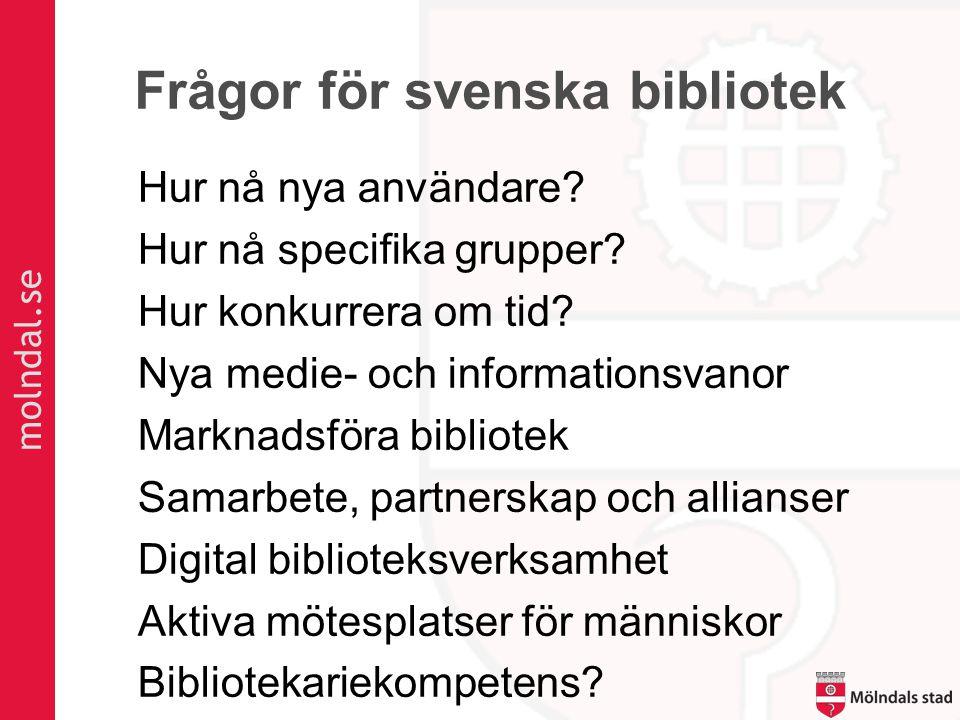 Frågor för svenska bibliotek Hur nå nya användare.