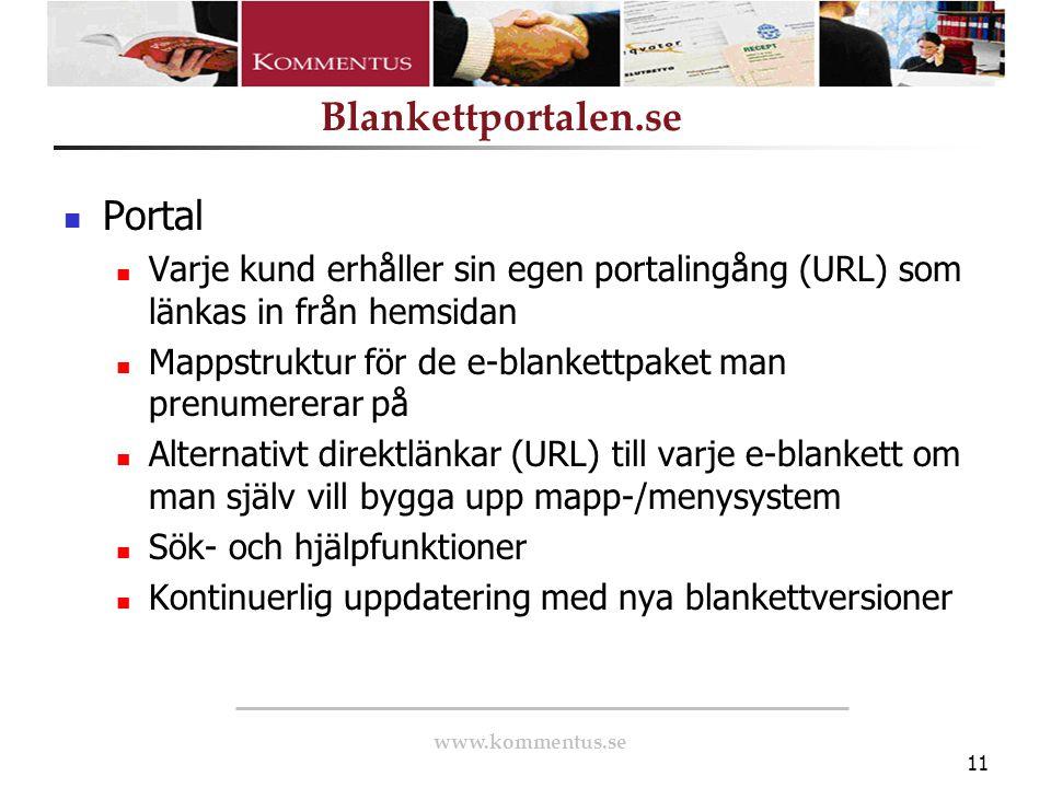 www.kommentus.se Blankettportalen.se 11 Portal Varje kund erhåller sin egen portalingång (URL) som länkas in från hemsidan Mappstruktur för de e-blank