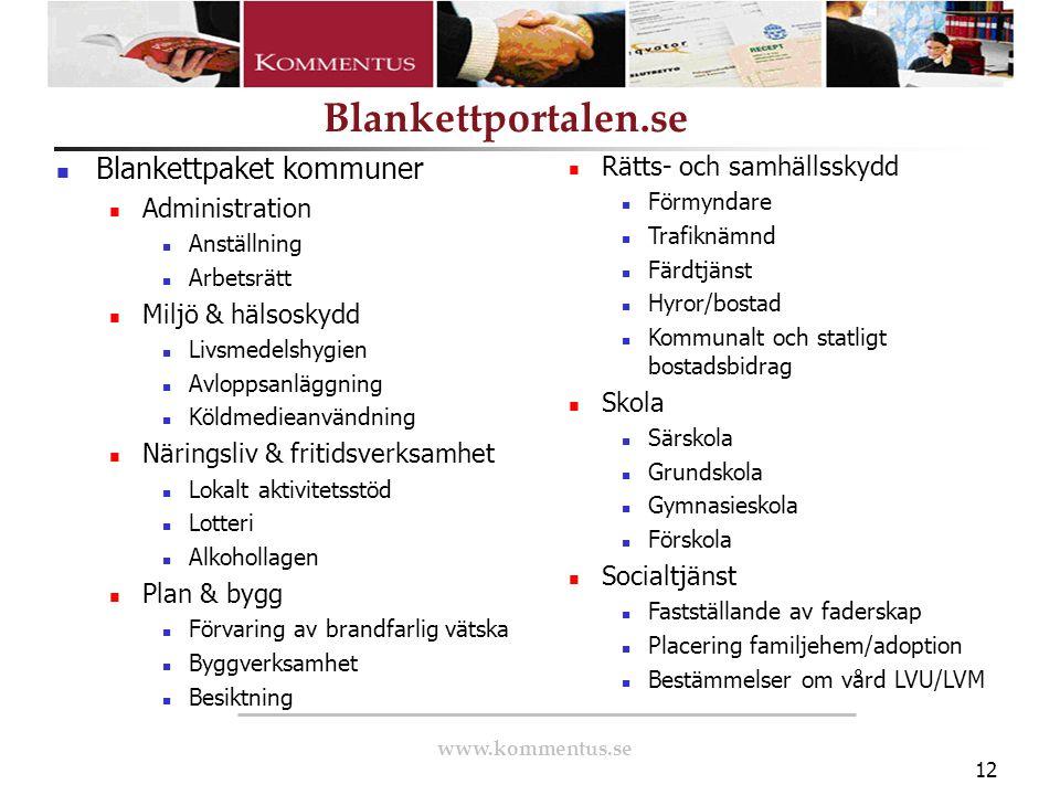 www.kommentus.se Blankettportalen.se 12 Blankettpaket kommuner Administration Anställning Arbetsrätt Miljö & hälsoskydd Livsmedelshygien Avloppsanlägg