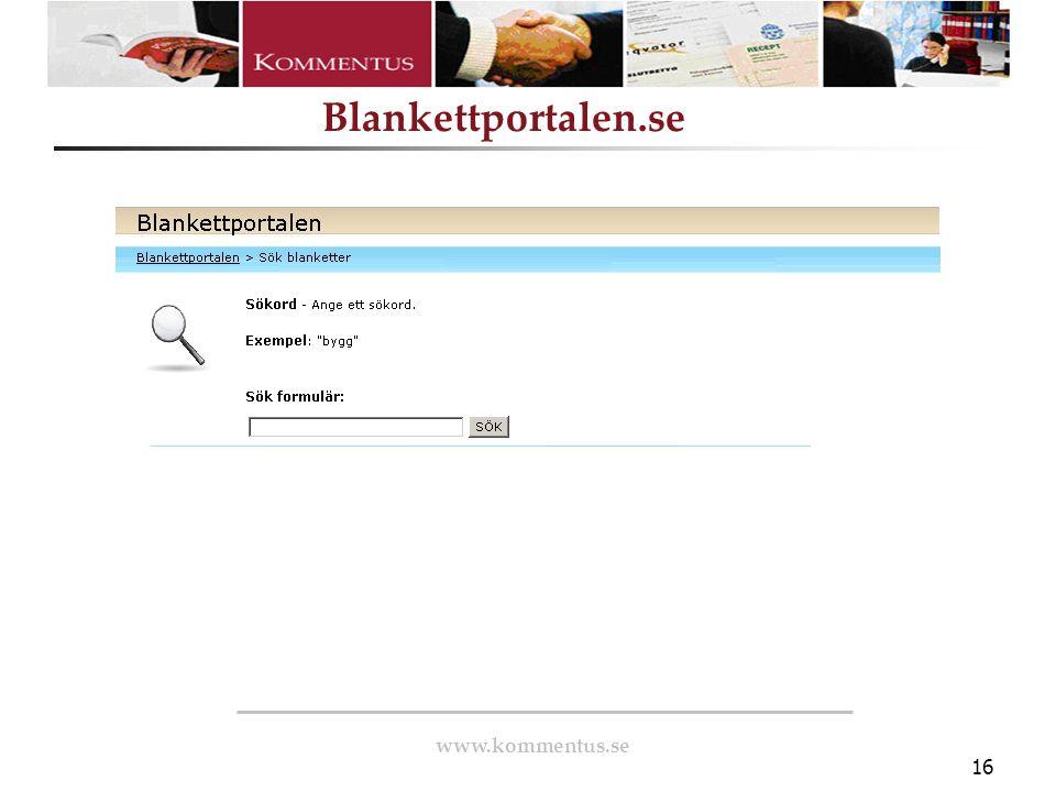 www.kommentus.se Blankettportalen.se 16