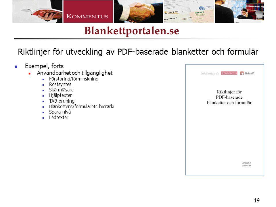 www.kommentus.se Blankettportalen.se 19 Exempel, forts Användbarhet och tillgänglighet Förstoring/förminskning Röstsyntes Skärmläsare Hjälptexter TAB-