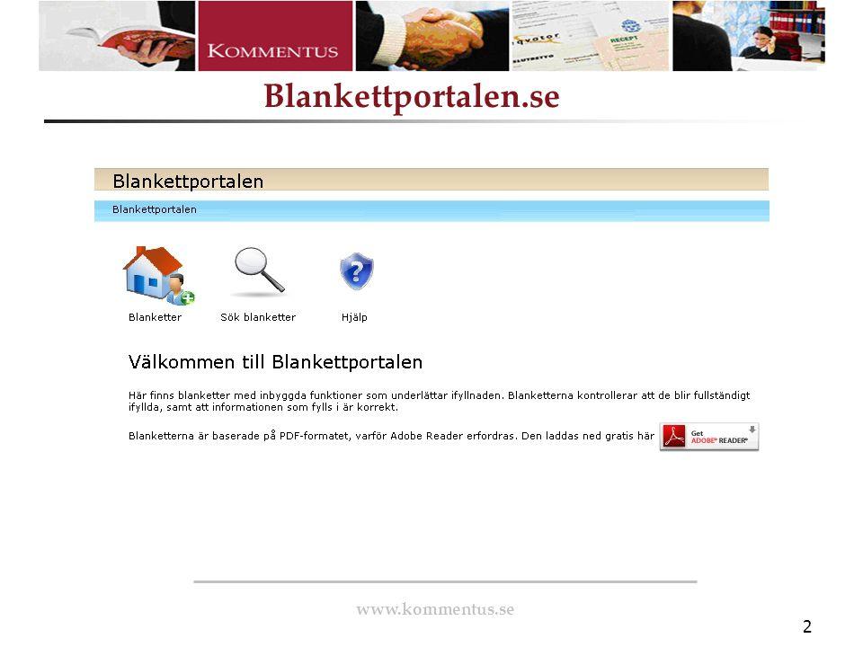 www.kommentus.se Blankettportalen.se 2