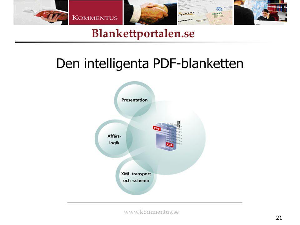 www.kommentus.se Blankettportalen.se 21 Den intelligenta PDF-blanketten