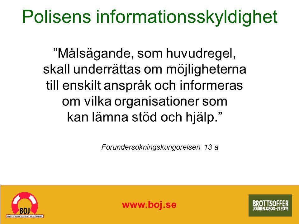 """Polisens informationsskyldighet www.boj.se """"Målsägande, som huvudregel, skall underrättas om möjligheterna till enskilt anspråk och informeras om vilk"""