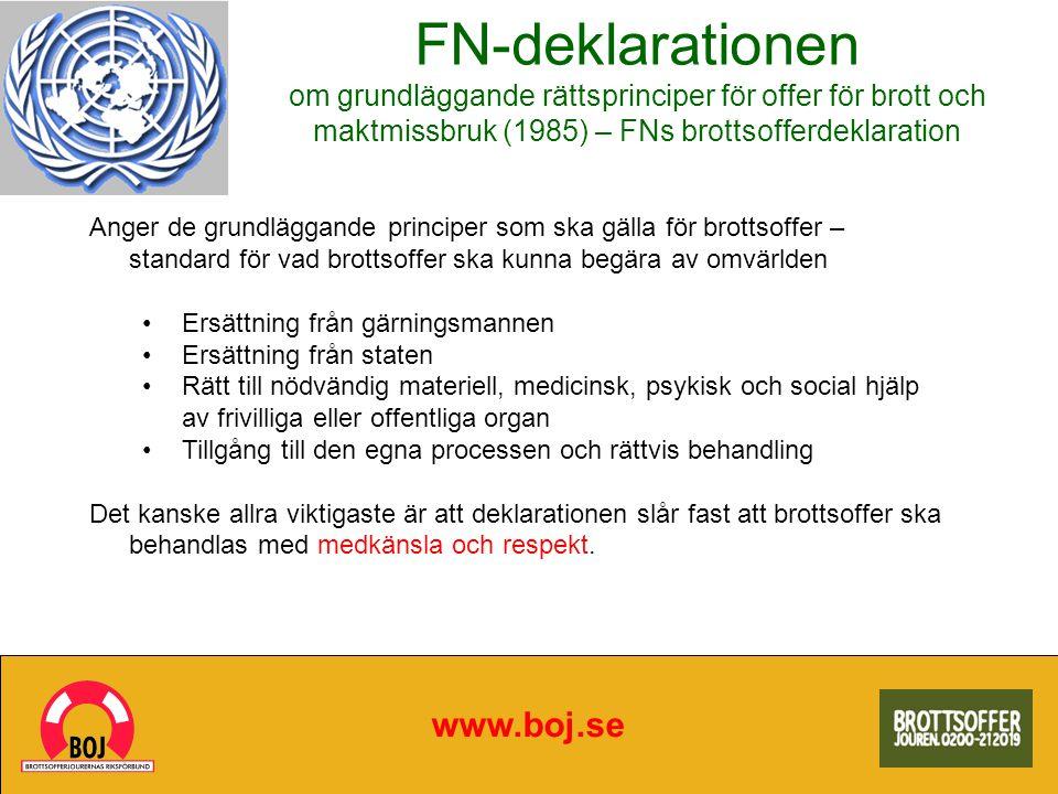 FN-deklarationen om grundläggande rättsprinciper för offer för brott och maktmissbruk (1985) – FNs brottsofferdeklaration www.boj.se Anger de grundläg