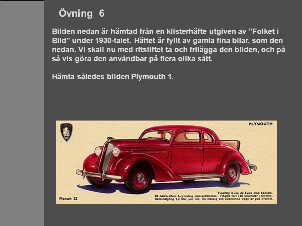 """Övning 6 Bilden nedan är hämtad från en klisterhäfte utgiven av """"Folket i Bild"""" under 1930-talet. Häftet är fyllt av gamla fina bilar, som den nedan."""